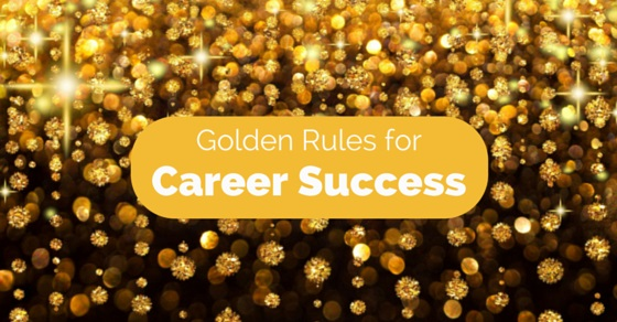 golden rules for career success