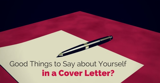 good things in cover letter