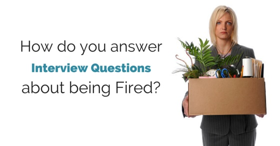 interview questions about being fired