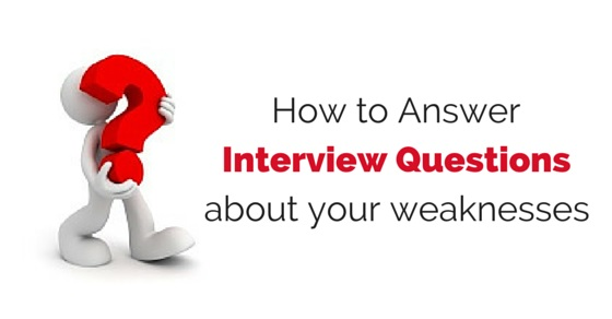 interview questions about your weaknesses