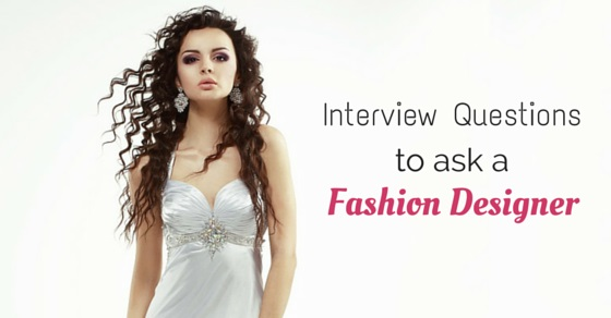 22 Best Fashion Designer Interview Questions And Answers Wisestep