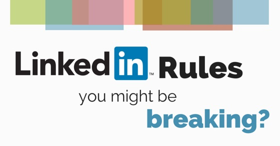 linkedin rules you are breaking
