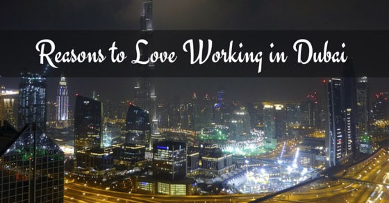 love working in dubai reasons