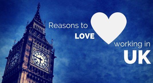 love working in uk reasons
