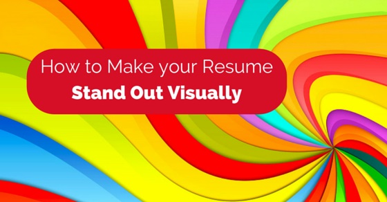 Creative Ways To Make Your Resume Stand Out:  How To Make Resume Stand Out