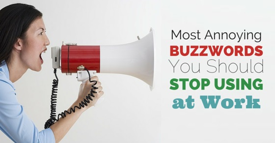 most annoying buzzwords work