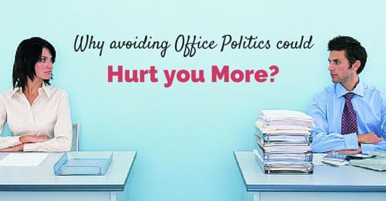 office politics hurt you more