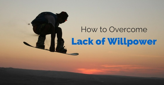 overcome lack of willpower