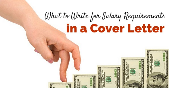 What to write for salary requirements in a cover letter for How to say salary expectation in cover letter