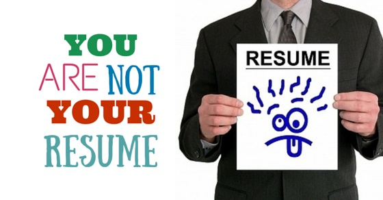 you are not your resume