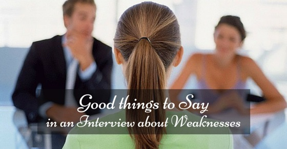 good things in interview weaknesses