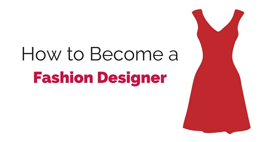 how become fashion designer