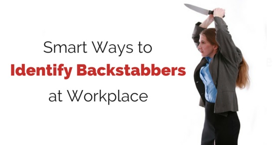 how identify backstabbers at work
