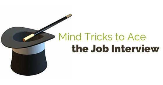mind tricks ace job interview