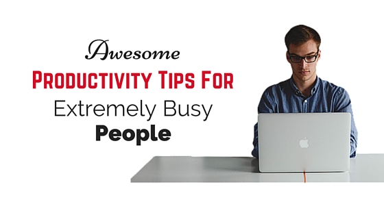 productivity tips busy people
