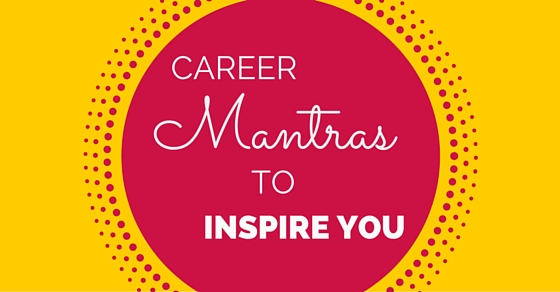 Career mantras to inspire