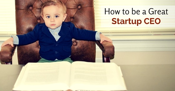 be great startup ceo