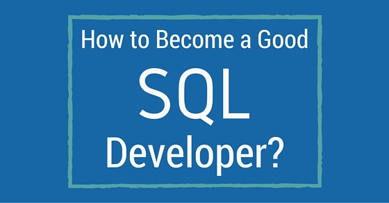 become good sql developer