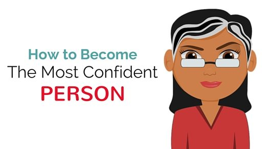 become most confident person