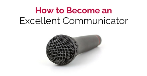 how become excellent communicator