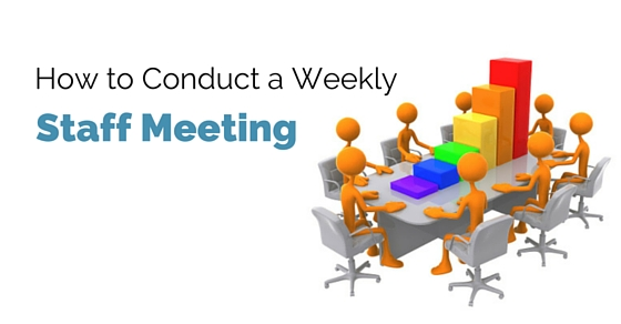 how conduct weekly staff meeting