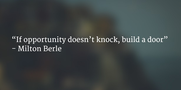 if opportunity doesnt knock