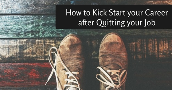 kick start after quitting job