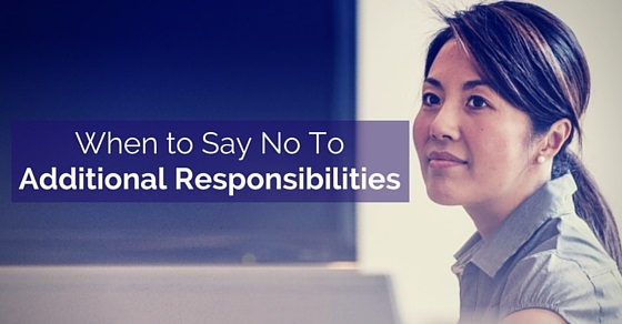 say no to additional responsibilities