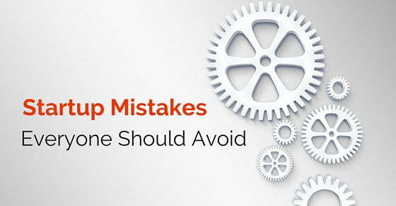 startup mistakes should avoid