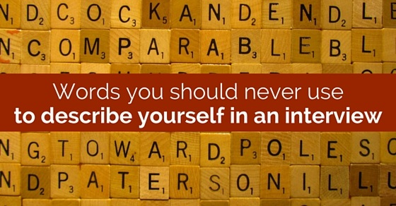 words never use in interview