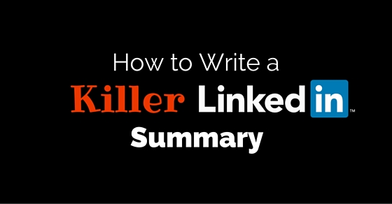write killer linkedin summary