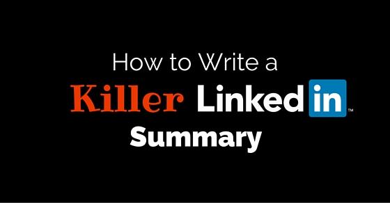 write killer linkedin summary