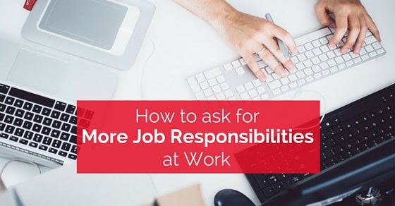 ask for more responsibilities