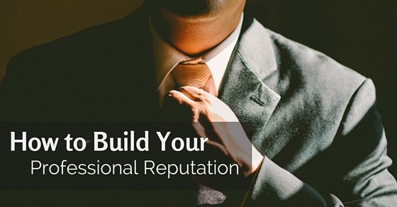 building your professional reputation