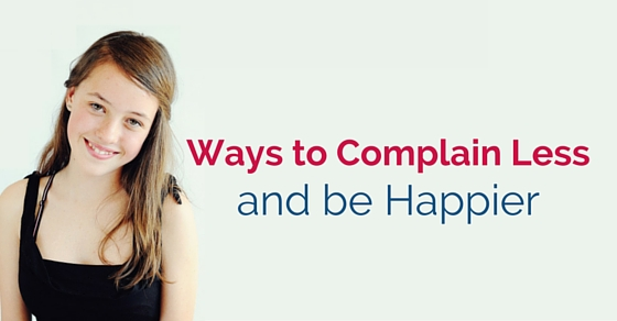 complain less and be happier
