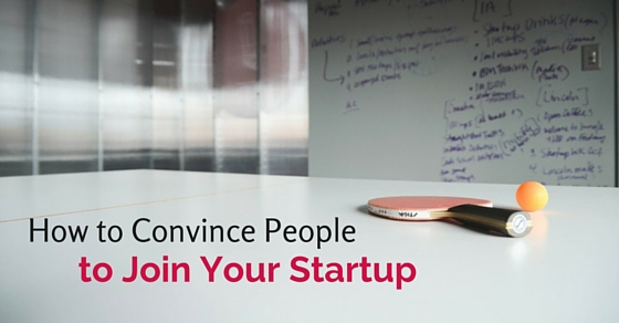 convince people to join startup