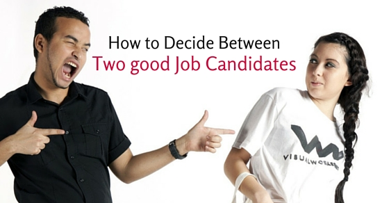 decide between two candidates