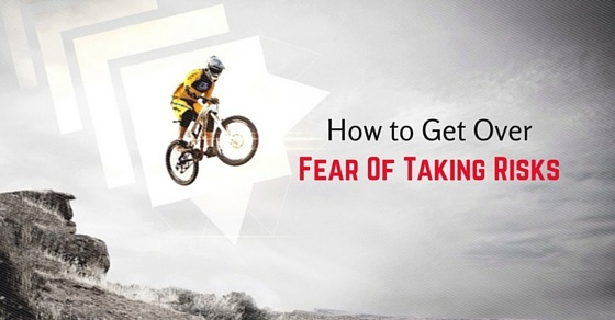 fear of taking risks