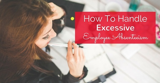 handle excessive employee absenteeism