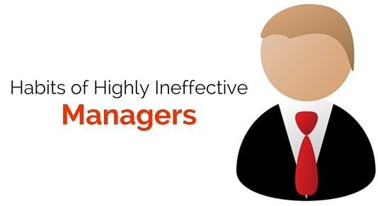 highly ineffective managers habits