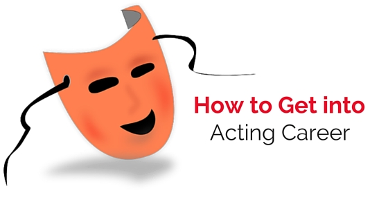 how get into acting