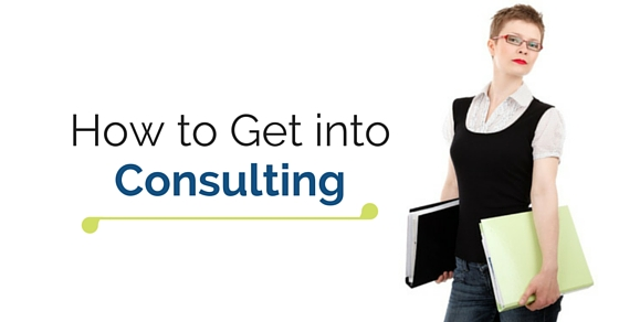 how get into consulting