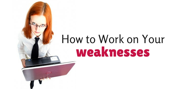 how to work on weaknesses