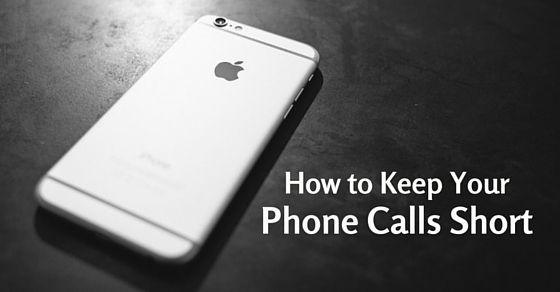 keep phone calls short