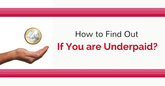 know if you are underpaid