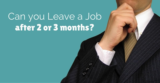 leave job after 3 months