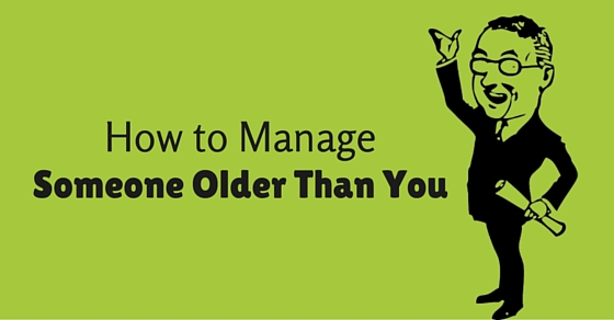 manage someone older than you