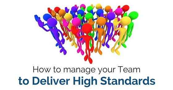 manage team deliver high standards