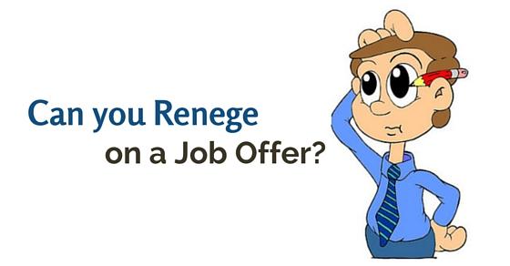 renege job offer