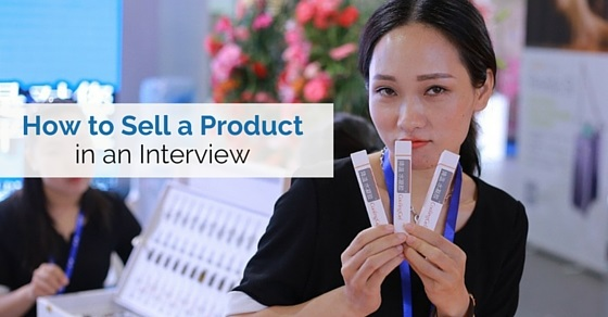 sell product in interview